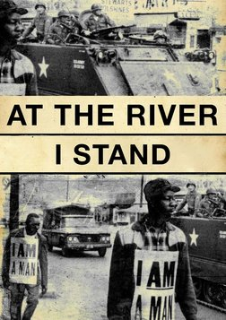 At the River I Stand - The Climax of the Civil Rights Movement