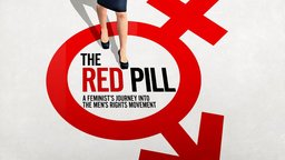 The Red Pill - A Feminist's Journey Into the Men's Rights Movement